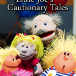 Little Joe's Cautionary Tales